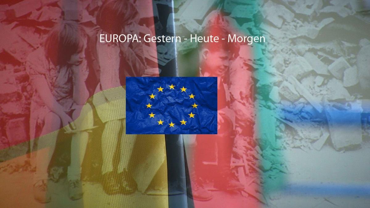 EUROPA: Gestern – Heute – Morgen